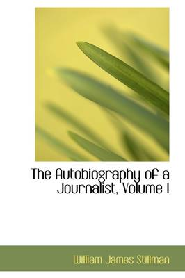 The Autobiography of a Journalist: Volume I