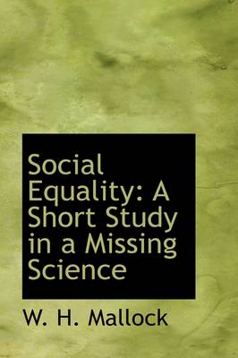 Social Equality: A Short Study in a Missing Science