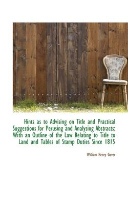Hints as to Advising on Title and Practical Suggestions for Perusing and Analysing Abstracts: With a