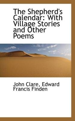 The Shepherd's Calendar: With Village Stories and Other Poems