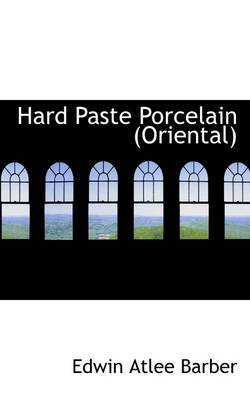 Hard Paste Porcelain (Oriental