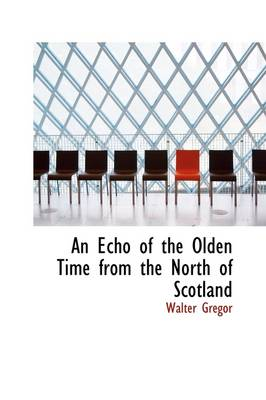 An Echo of the Olden Time from the North of Scotland