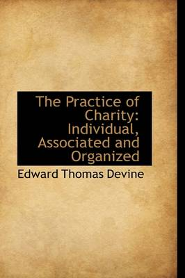 The Practice of Charity: Individual, Associated and Organized
