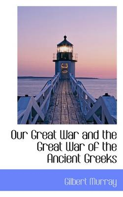 Our Great War and the Great War of the Ancient Greeks