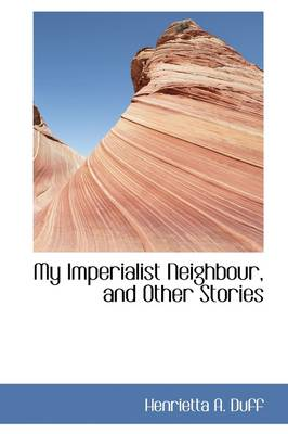 My Imperialist Neighbour, and Other Stories