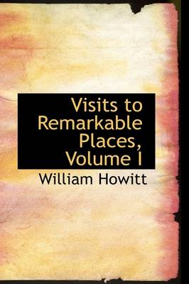 Visits to Remarkable Places, Volume I
