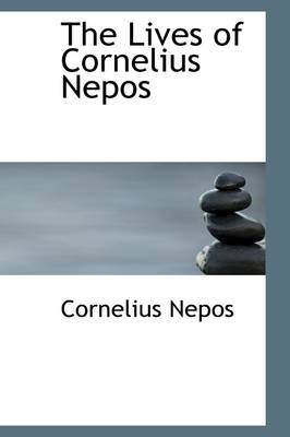 The Lives of Cornelius Nepos