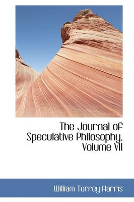 The Journal of Speculative Philosophy, Volume VII