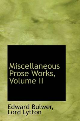 Miscellaneous Prose Works, Volume II