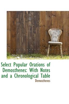 Select Popular Orations of Demosthenes: With Notes and a Chronological Table