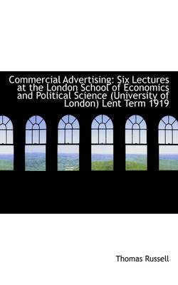 Commercial Advertising: Six Lectures at the London School of Economics and Political Science (Univer