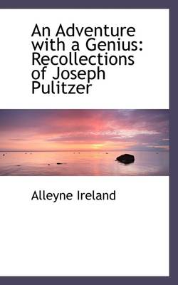 An Adventure with a Genius: Recollections of Joseph Pulitzer