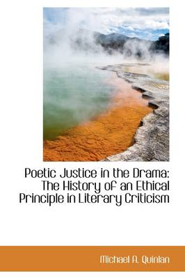 Poetic Justice in the Drama: The History of an Ethical Principle in Literary Criticism