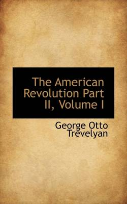 The American Revolution Part II, Volume I
