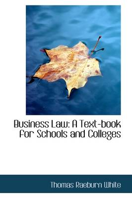 Business Law: A Text-Book for Schools and Colleges