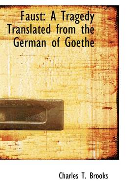 Faust: A Tragedy Translated from the German of Goethe