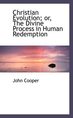 Christian Evolution or the Divine Process in Human Redemption