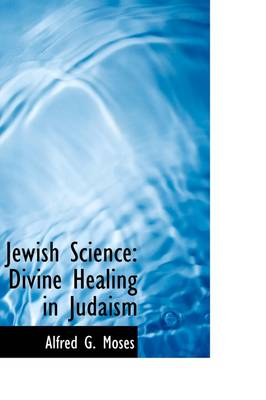 Jewish Science: Divine Healing in Judaism