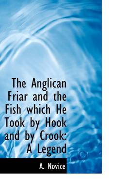 The Anglican Friar and the Fish Which He Took by Hook and by Crook: A Legend