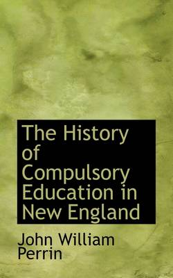 The History of Compulsory Education in New England