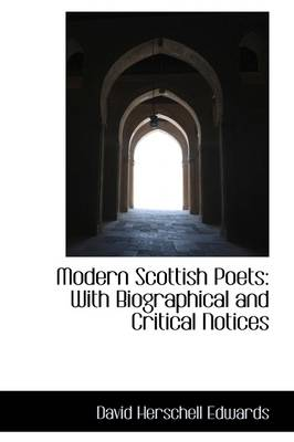 Modern Scottish Poets: With Biographical and Critical Notices