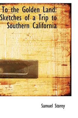 To the Golden Land: Sketches of a Trip to Southern California