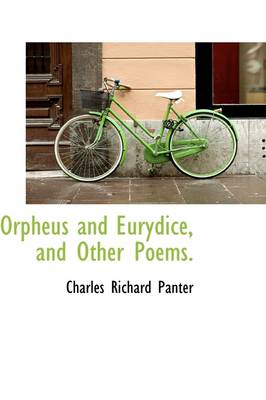 Orpheus and Eurydice, and Other Poems.