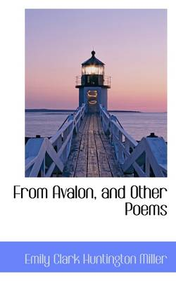 From Avalon, and Other Poems
