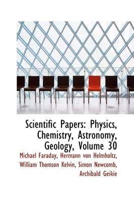 Scientific Papers: Physics, Chemistry, Astronomy, Geology, Volume 30