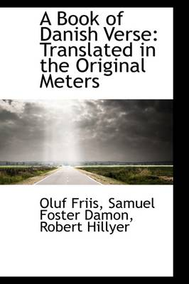 A Book of Danish Verse: Translated in the Original Meters