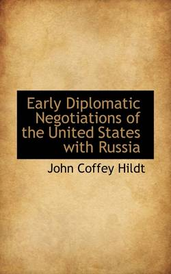 Early Diplomatic Negotiations of the United States with Russia