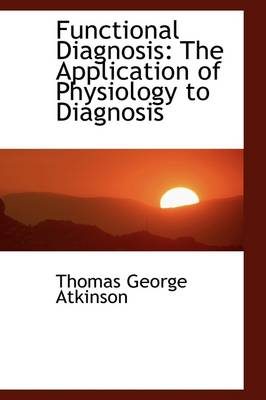 Functional Diagnosis: The Application of Physiology to Diagnosis