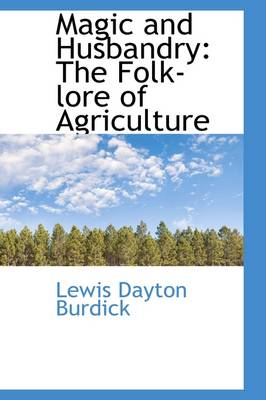 Magic and Husbandry: The Folk-Lore of Agriculture