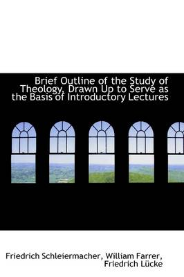 Brief Outline of the Study of Theology, Drawn Up to Serve as the Basis of Introductory Lectures