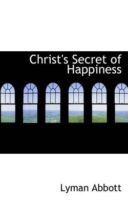 Christ's Secret of Happiness