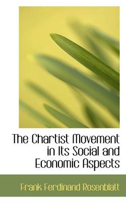 The Chartist Movement in Its Social and Economic Aspects