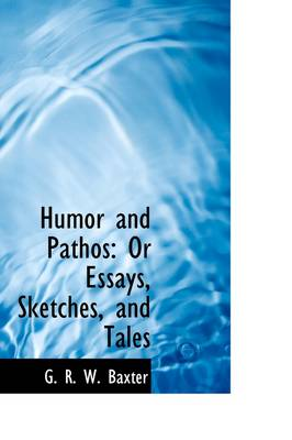 Humor and Pathos: Or Essays, Sketches, and Tales