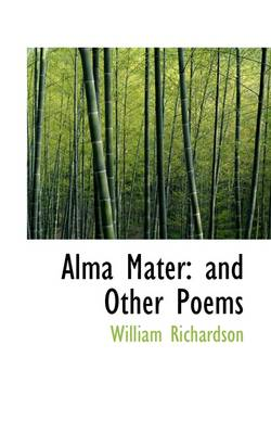 Alma Mater: And Other Poems