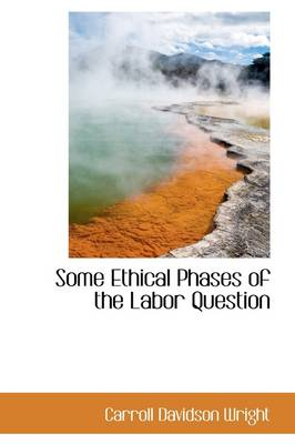 Some Ethical Phases of the Labor Question