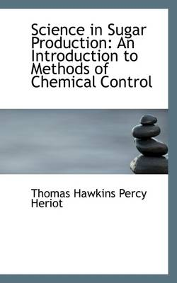 Science in Sugar Production: An Introduction to Methods of Chemical Control