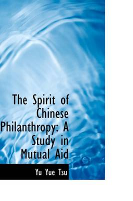 The Spirit of Chinese Philanthropy: A Study in Mutual Aid