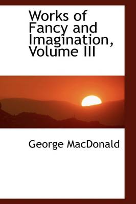 Works of Fancy and Imagination, Volume III