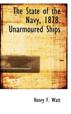 The State of the Navy, 1878. Unarmoured Ships