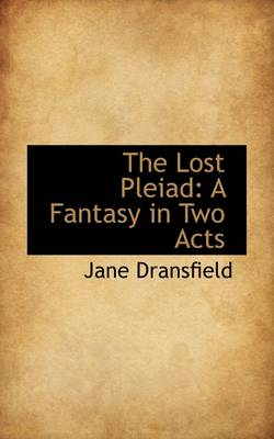 The Lost Pleiad: A Fantasy in Two Acts
