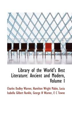 Library of the World's Best Literature: Ancient and Modern, Volume I