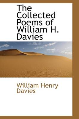 The Collected Poems of William H. Davies