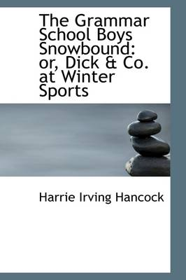 The Grammar School Boys Snowbound: Or, Dick & Co. at Winter Sports
