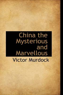 China the Mysterious and Marvellous