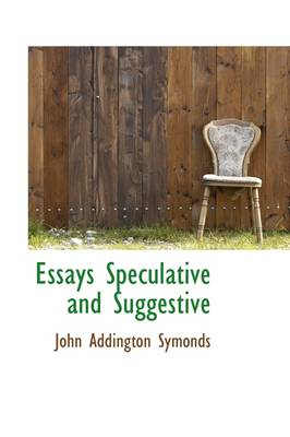 Essays Speculative and Suggestive