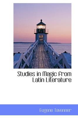 Studies in Magic from Latin Literature